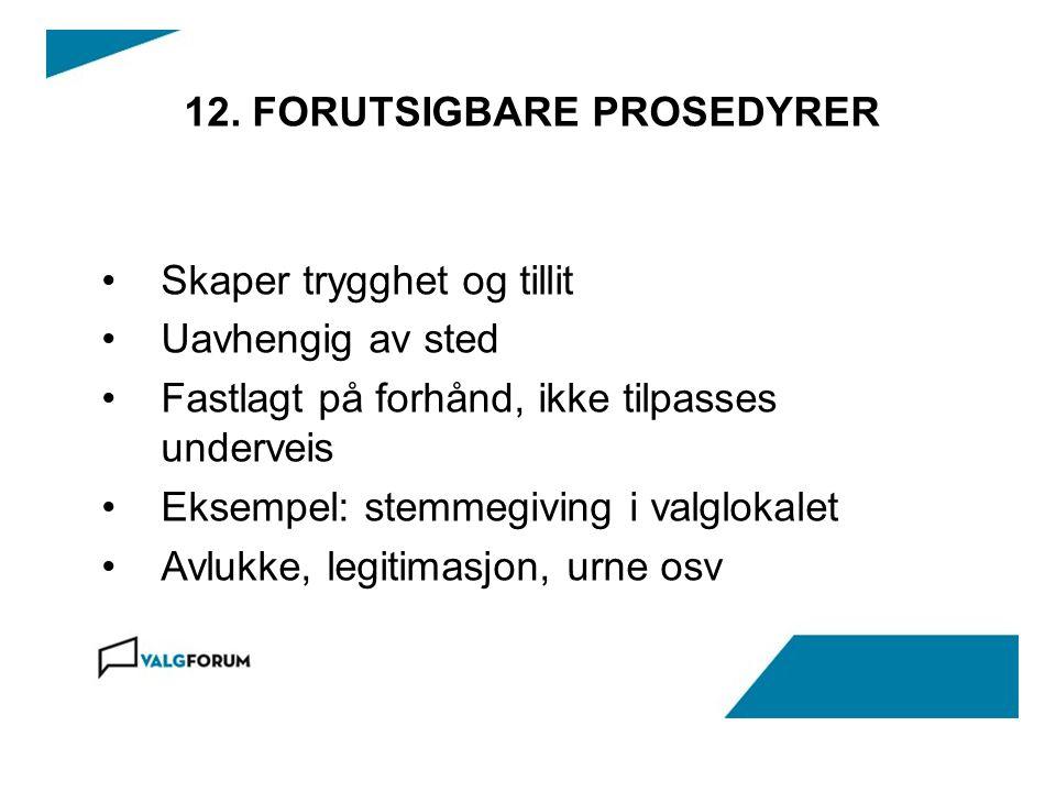 12. FORUTSIGBARE PROSEDYRER