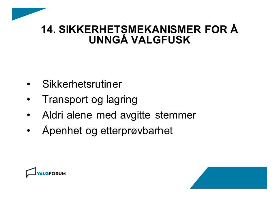 14. SIKKERHETSMEKANISMER FOR Å UNNGÅ VALGFUSK