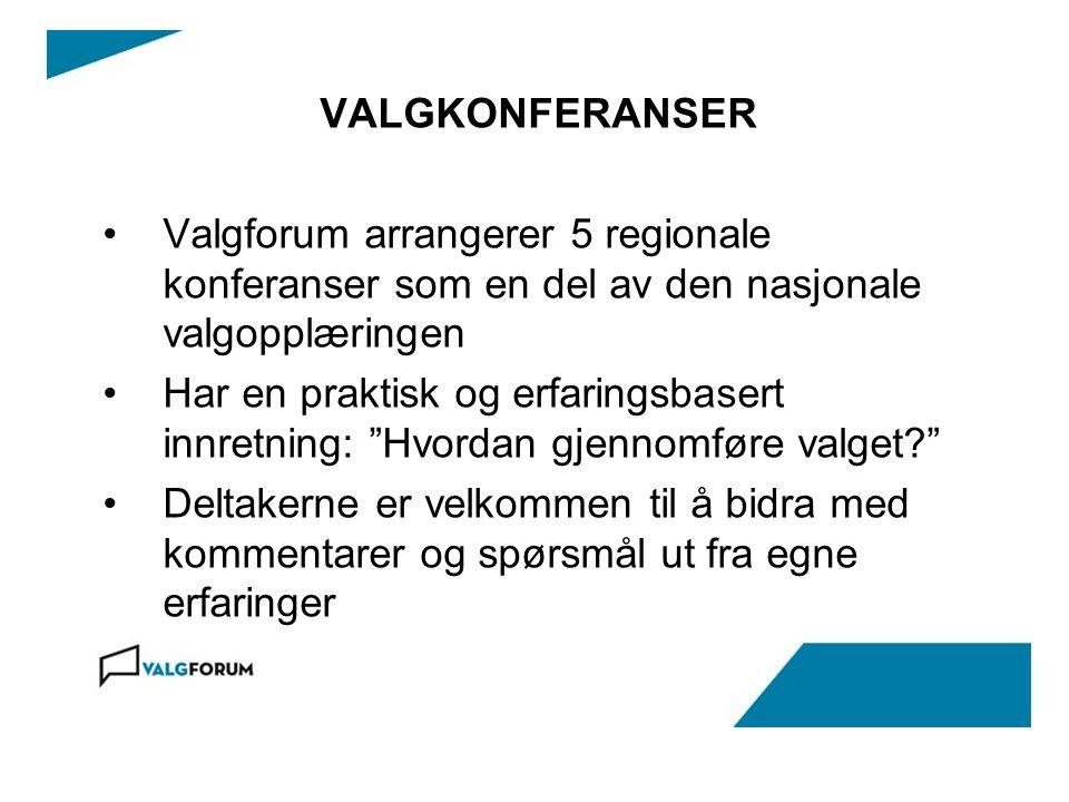 VALGKONFERANSER Valgforum arrangerer 5 regionale konferanser som en del av den nasjonale valgopplæringen.
