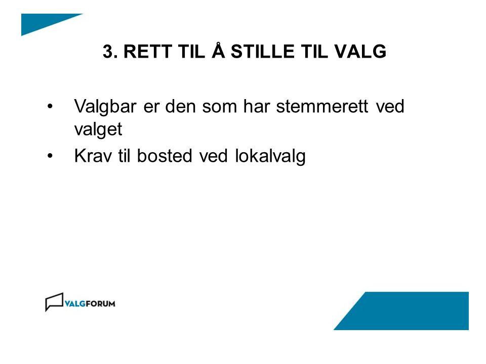 3. RETT TIL Å STILLE TIL VALG