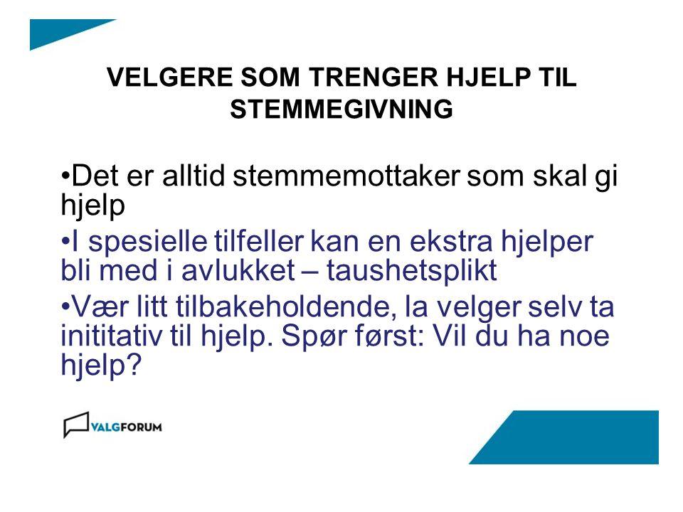 VELGERE SOM TRENGER HJELP TIL STEMMEGIVNING