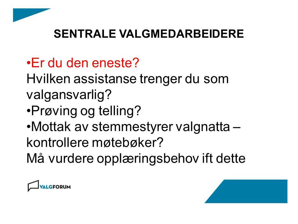 SENTRALE VALGMEDARBEIDERE