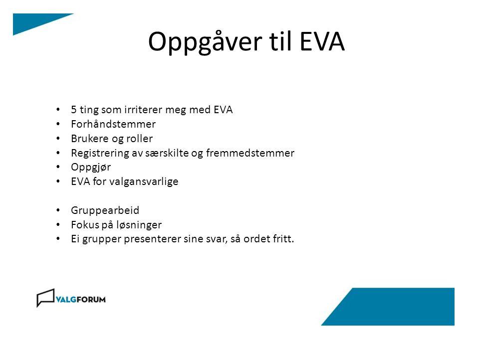 Oppgåver til EVA 5 ting som irriterer meg med EVA Forhåndstemmer