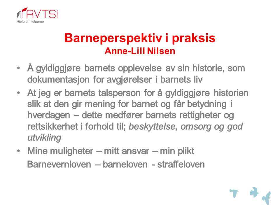 Barneperspektiv i praksis Anne-Lill Nilsen