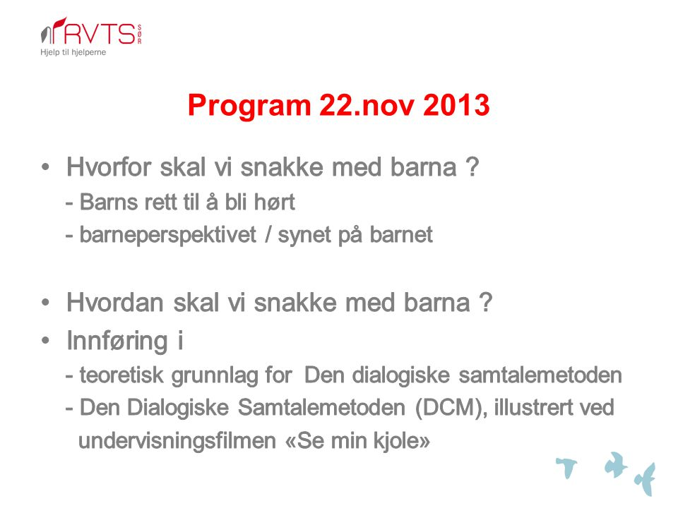 Program 22.nov 2013 Hvorfor skal vi snakke med barna