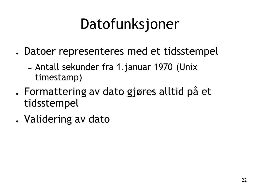 Datofunksjoner Datoer representeres med et tidsstempel