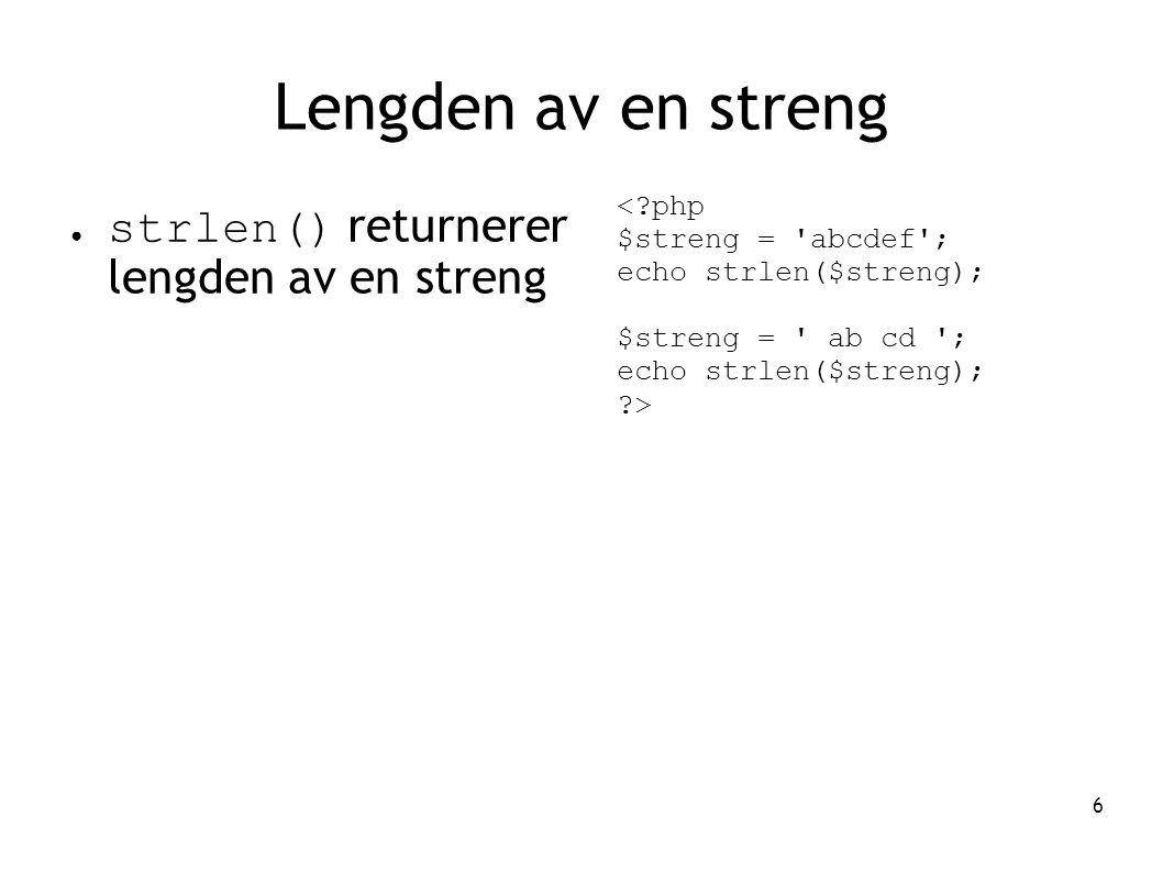 Lengden av en streng strlen() returnerer lengden av en streng < php