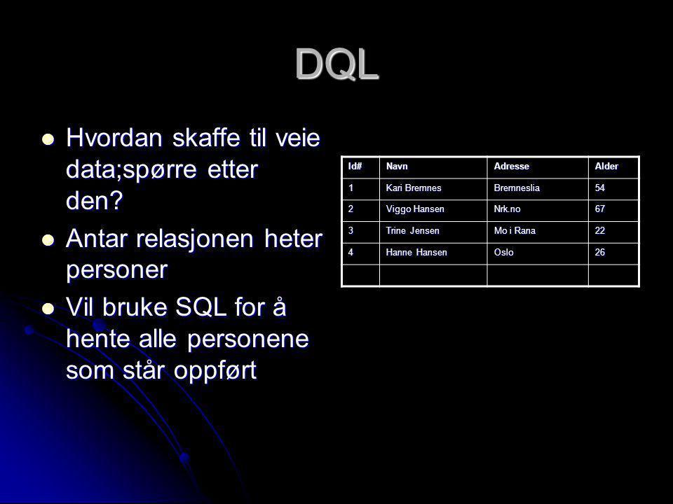 DQL Hvordan skaffe til veie data;spørre etter den