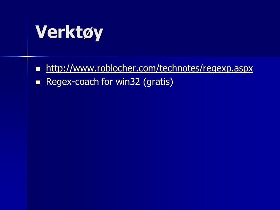 Verktøy http://www.roblocher.com/technotes/regexp.aspx