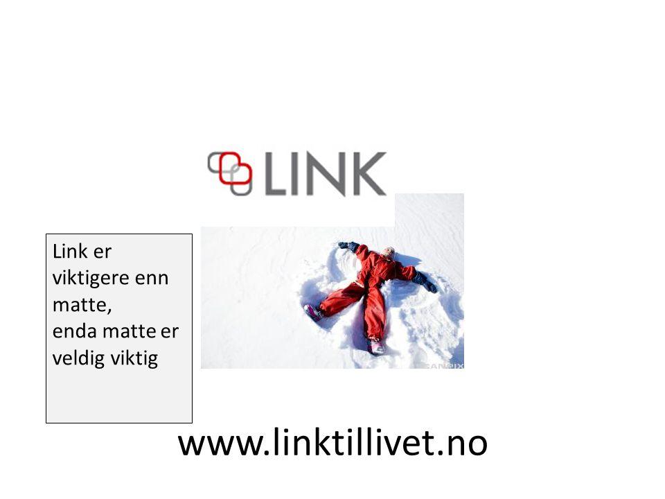 www.linktillivet.no Link er viktigere enn matte,