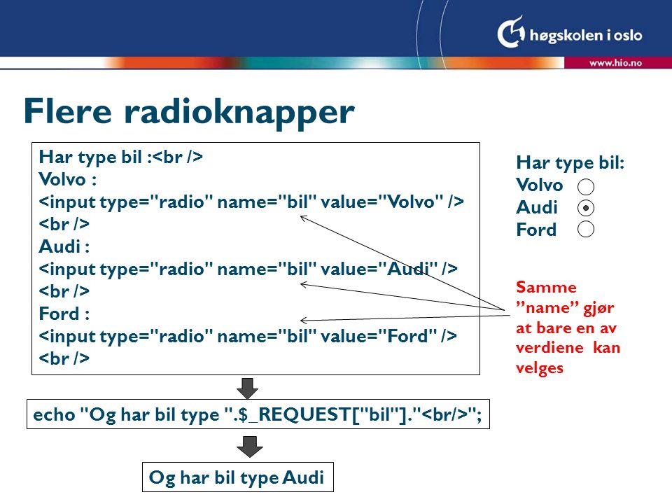 Flere radioknapper Har type bil :<br /> Har type bil: Volvo :