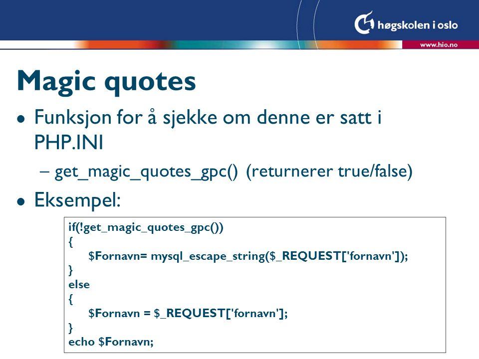 Magic quotes Funksjon for å sjekke om denne er satt i PHP.INI