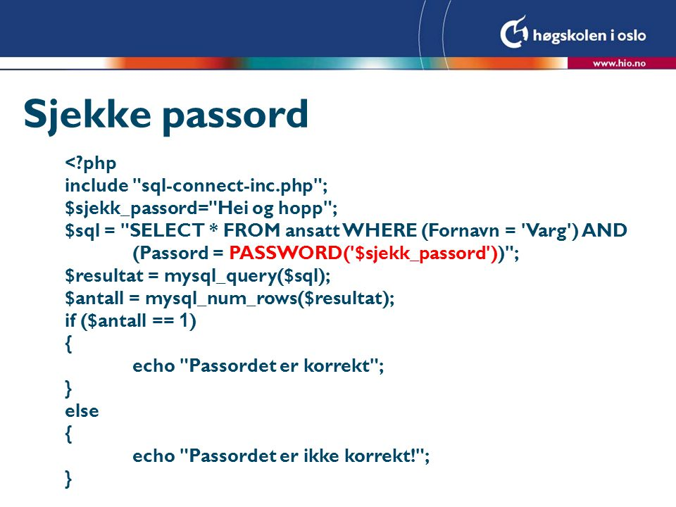 Sjekke passord < php include sql-connect-inc.php ;