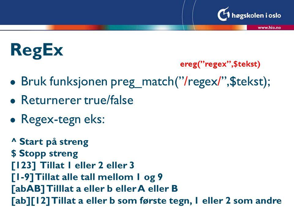 RegEx Bruk funksjonen preg_match( /regex/ ,$tekst);