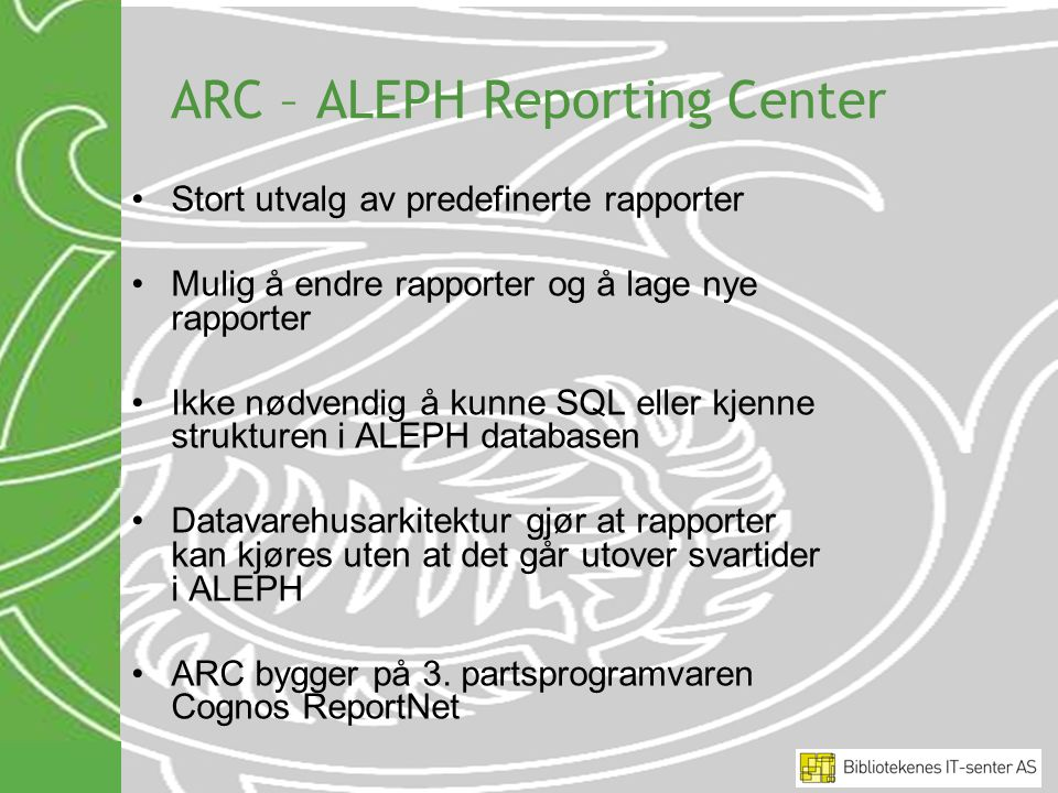 ARC – ALEPH Reporting Center