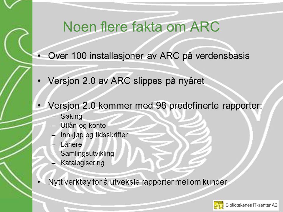 Noen flere fakta om ARC Over 100 installasjoner av ARC på verdensbasis