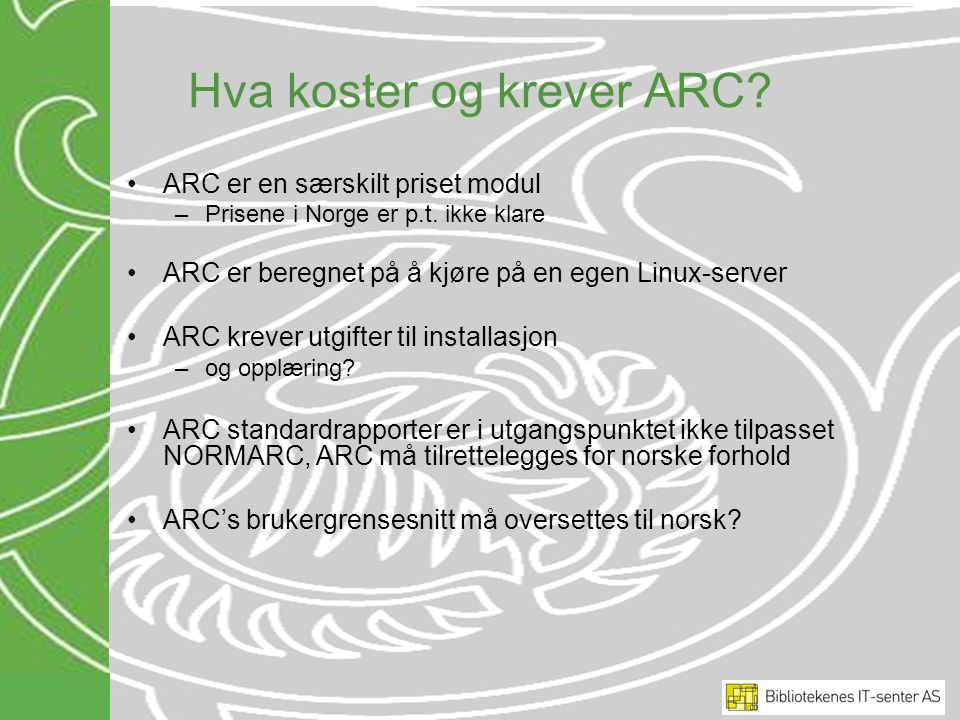 Hva koster og krever ARC