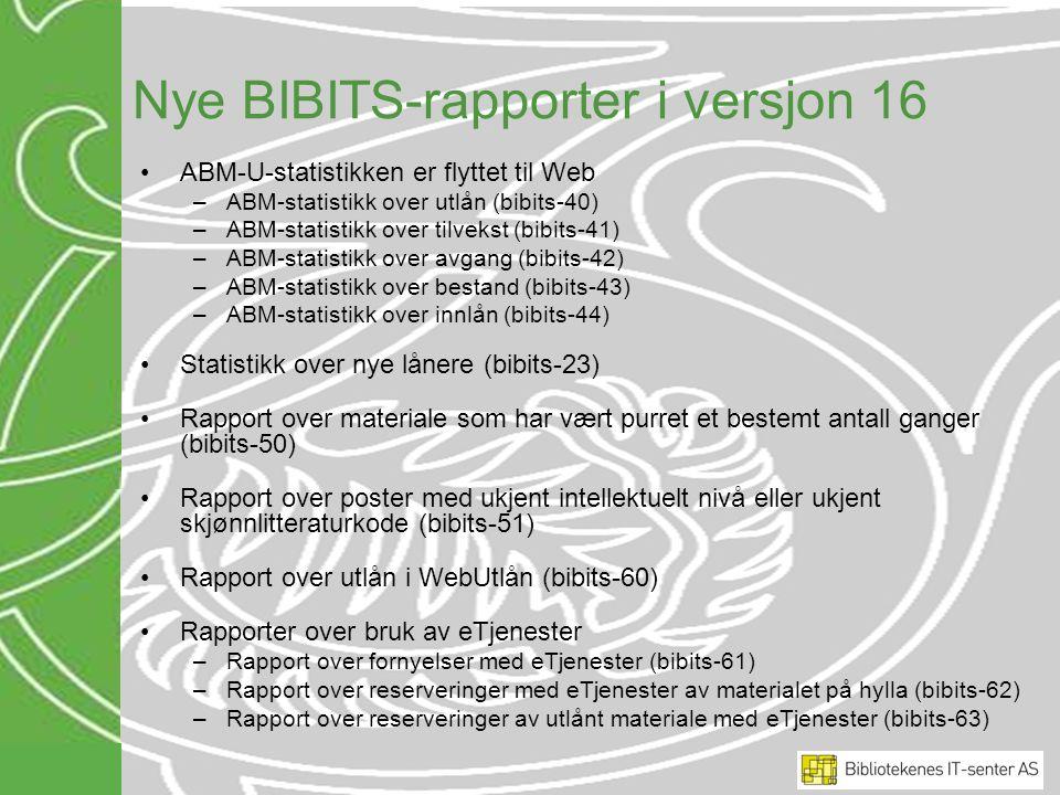 Nye BIBITS-rapporter i versjon 16