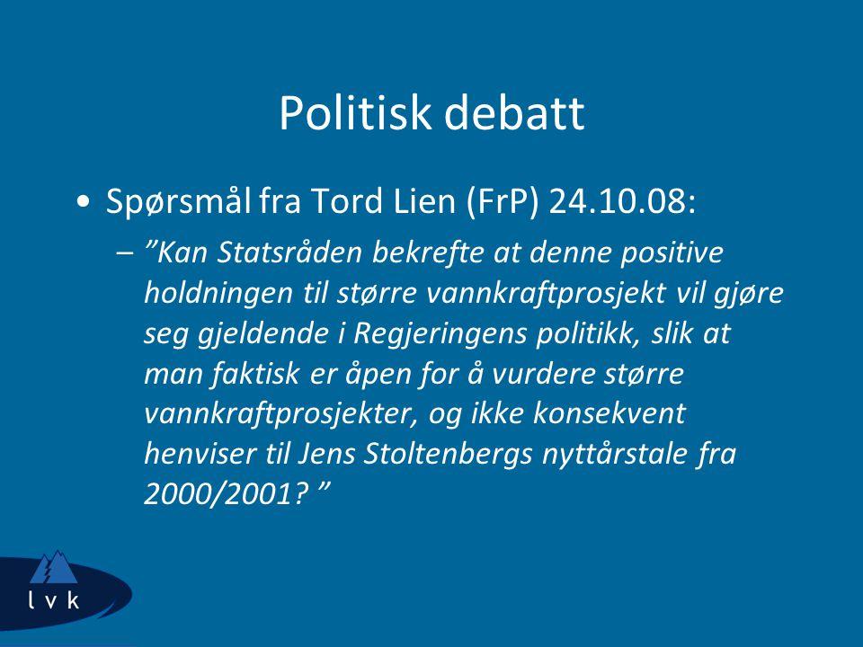 Politisk debatt Spørsmål fra Tord Lien (FrP) 24.10.08: