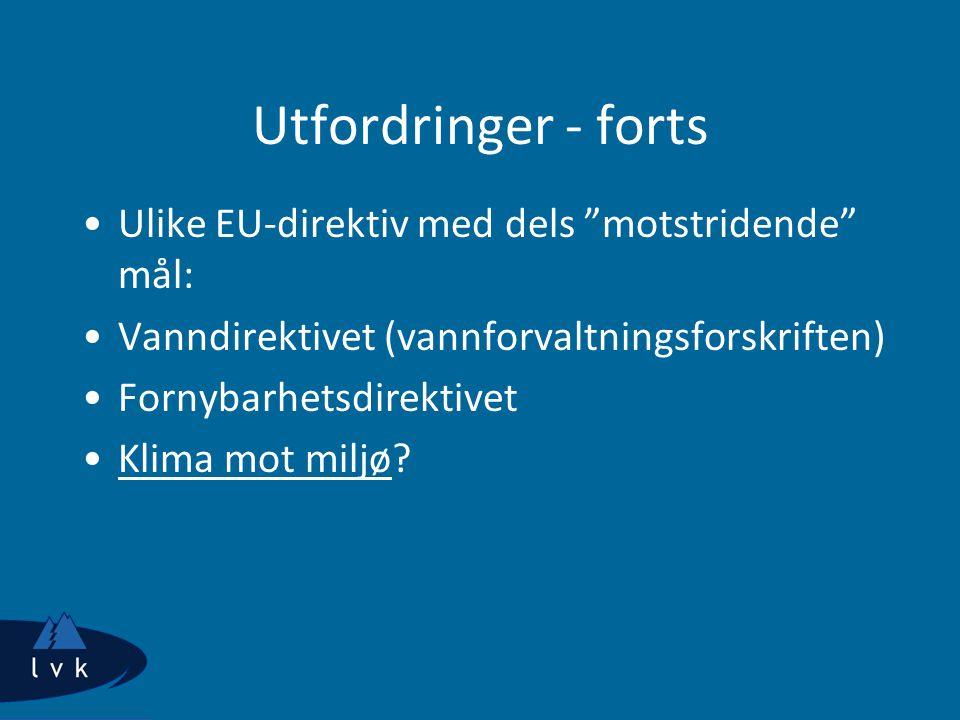 Utfordringer - forts Ulike EU-direktiv med dels motstridende mål: