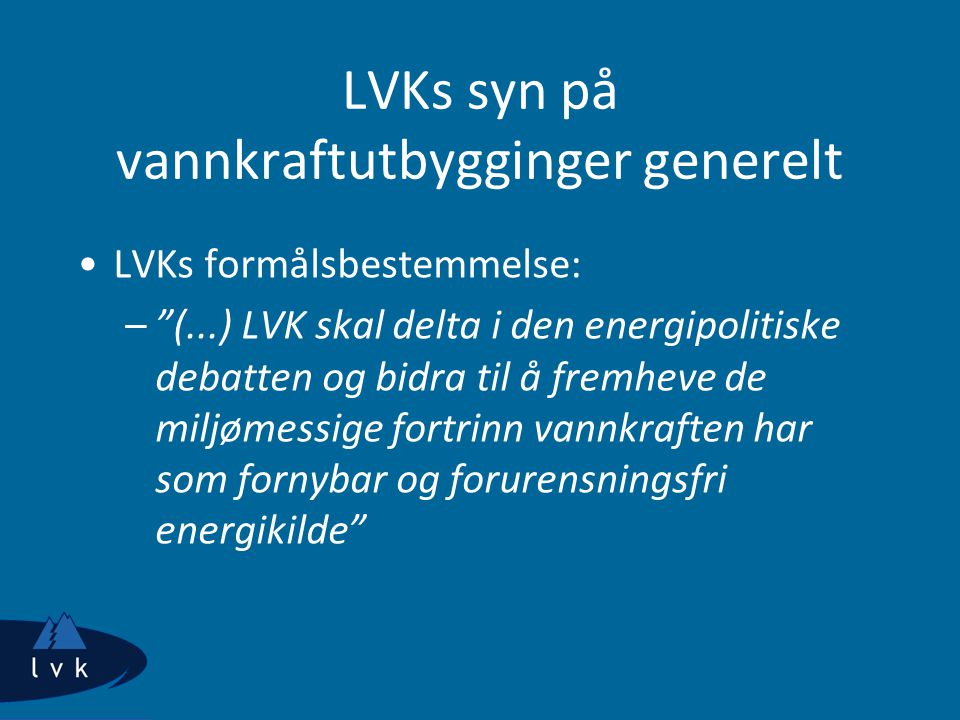 LVKs syn på vannkraftutbygginger generelt