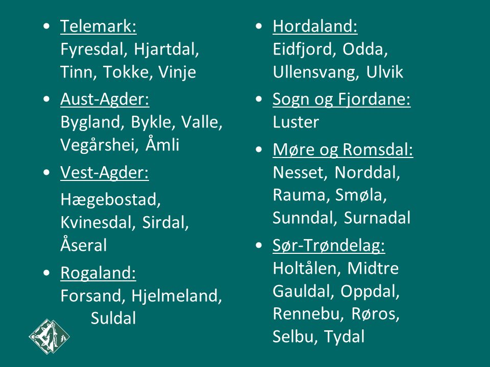 Telemark: Fyresdal, Hjartdal, Tinn, Tokke, Vinje