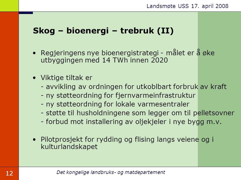 Skog – bioenergi – trebruk (II)