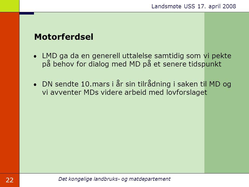 Motorferdsel LMD ga da en generell uttalelse samtidig som vi pekte på behov for dialog med MD på et senere tidspunkt.