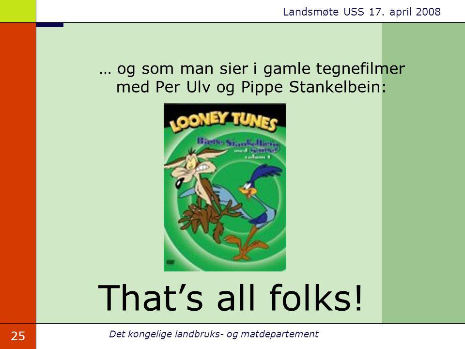 … og som man sier i gamle tegnefilmer med Per Ulv og Pippe Stankelbein: