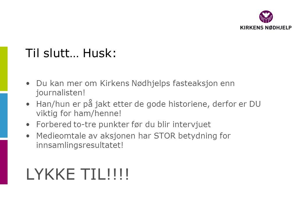 LYKKE TIL!!!! Til slutt… Husk: