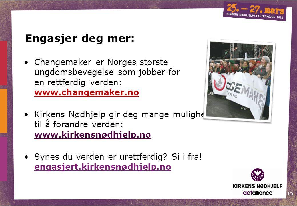 Engasjer deg mer: Changemaker er Norges største ungdomsbevegelse som jobber for en rettferdig verden: www.changemaker.no.