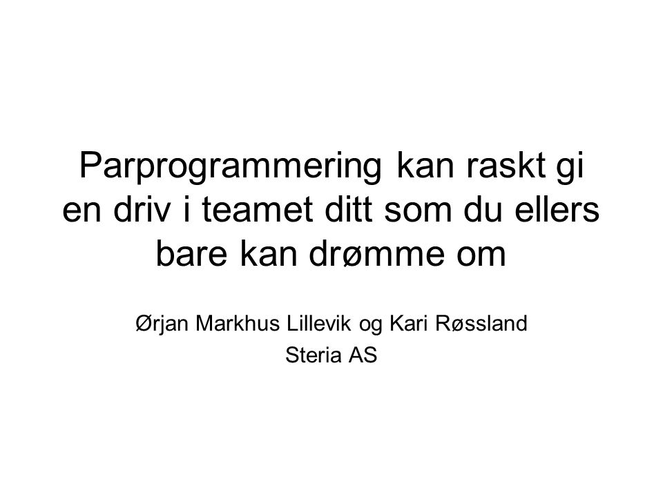 Ørjan Markhus Lillevik og Kari Røssland Steria AS