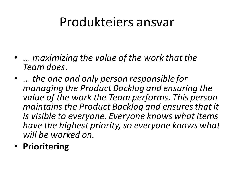 Produkteiers ansvar ... maximizing the value of the work that the Team does.