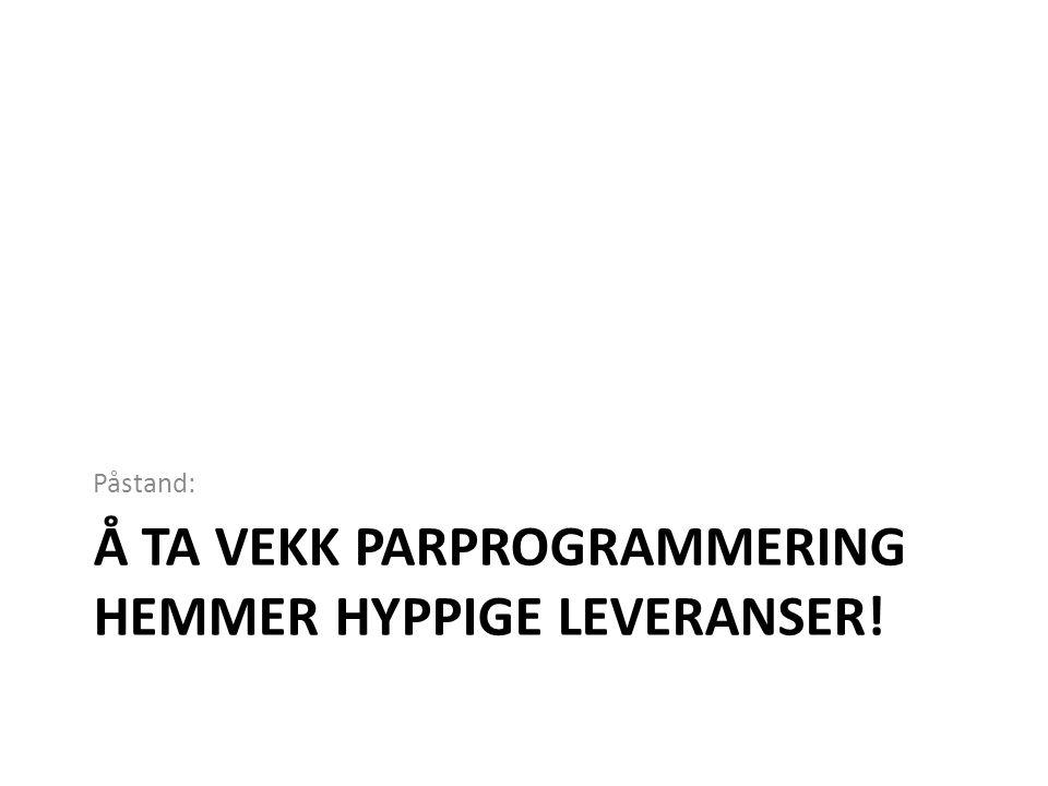 Å ta vekk parprogrammering HEMMER hyppige leveranser!