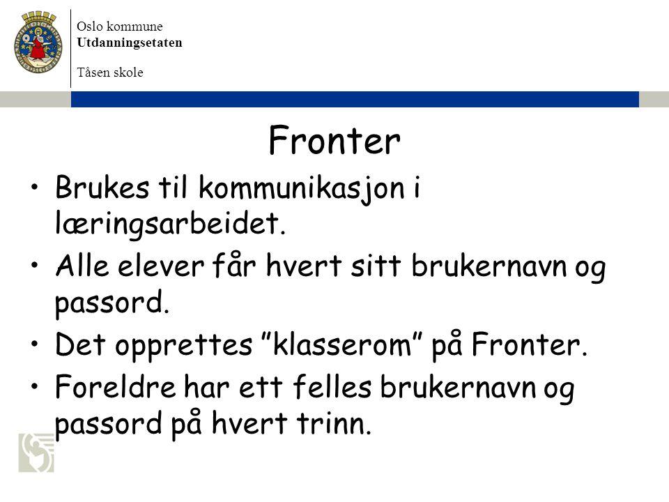 Fronter Brukes til kommunikasjon i læringsarbeidet.