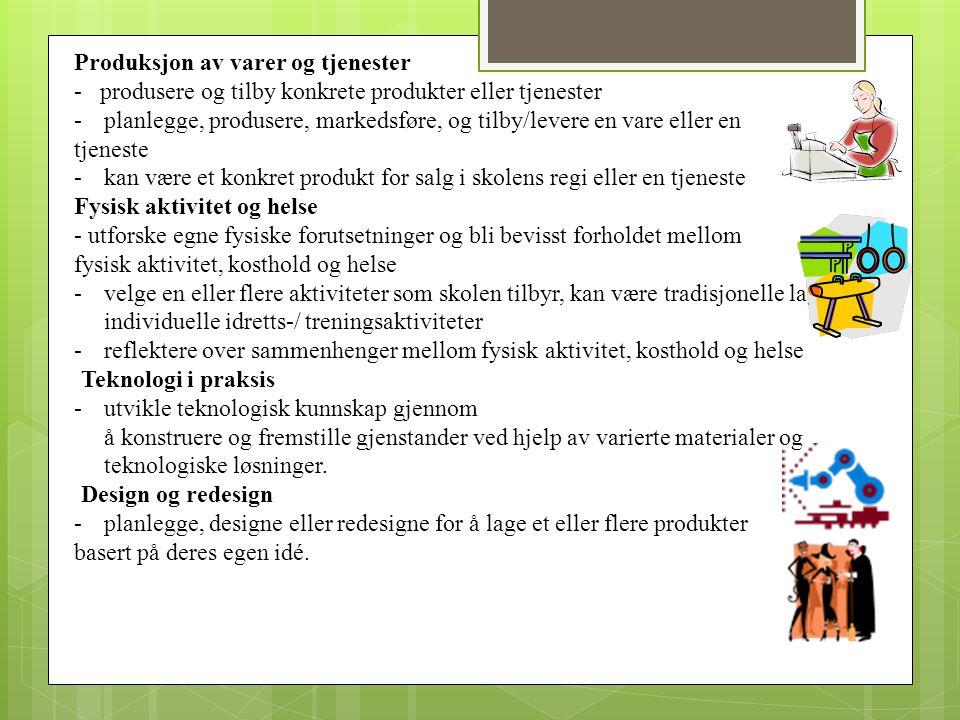 Produksjon av varer og tjenester - produsere og tilby konkrete produkter eller tjenester