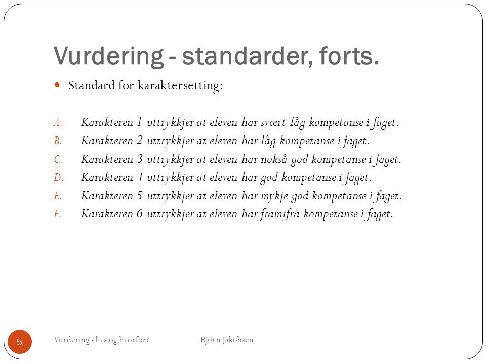 Vurdering - standarder, forts.