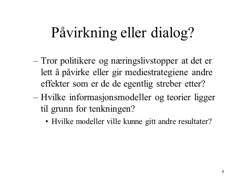 Påvirkning eller dialog