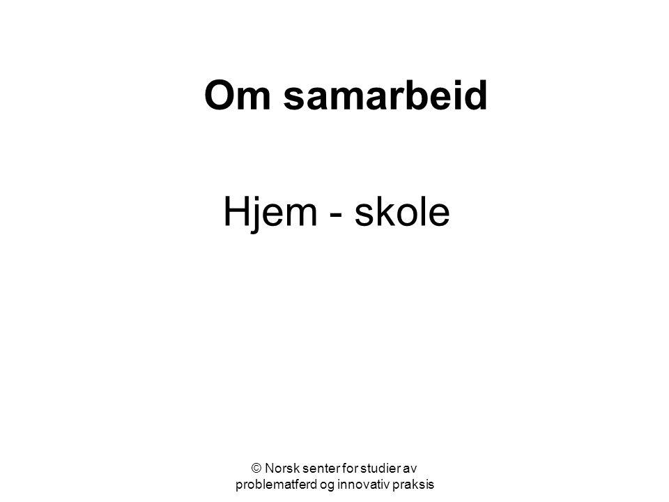© Norsk senter for studier av problematferd og innovativ praksis