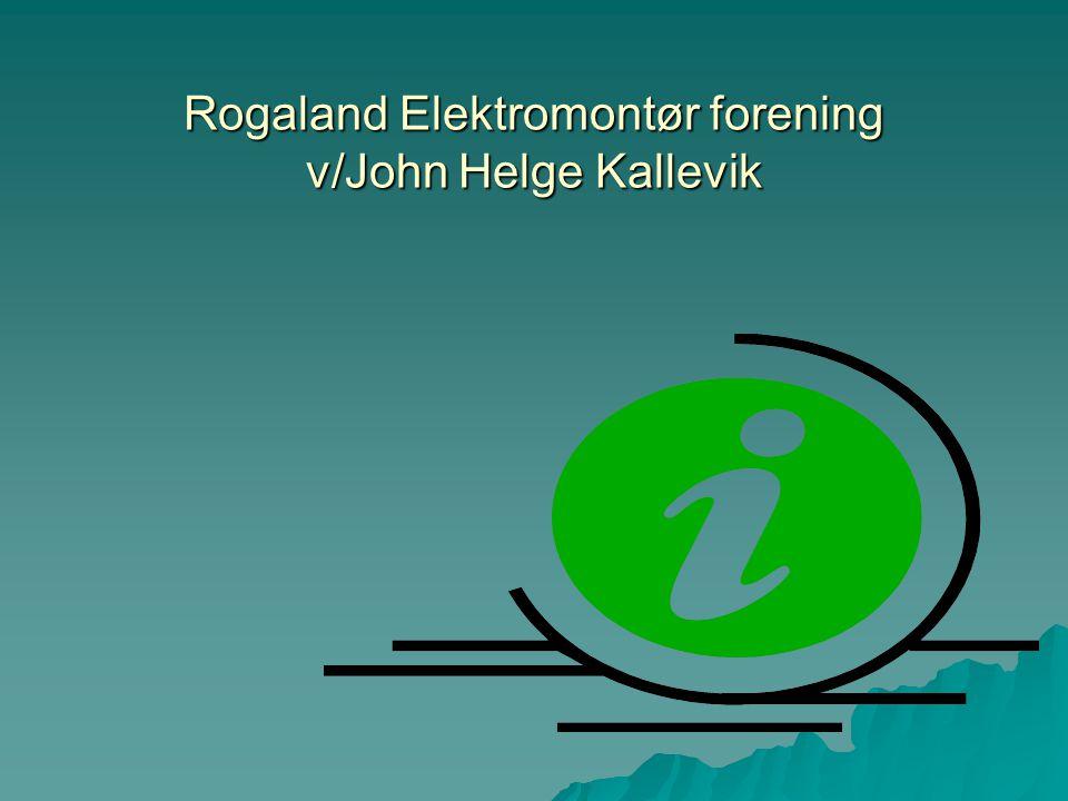 Rogaland Elektromontør forening v/John Helge Kallevik