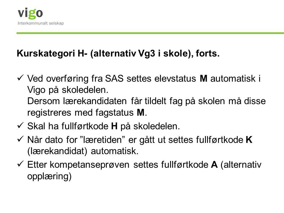 Kurskategori H- (alternativ Vg3 i skole), forts.