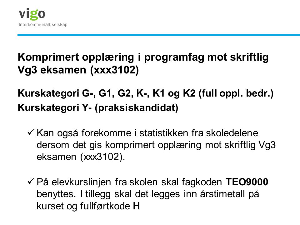 Komprimert opplæring i programfag mot skriftlig Vg3 eksamen (xxx3102)