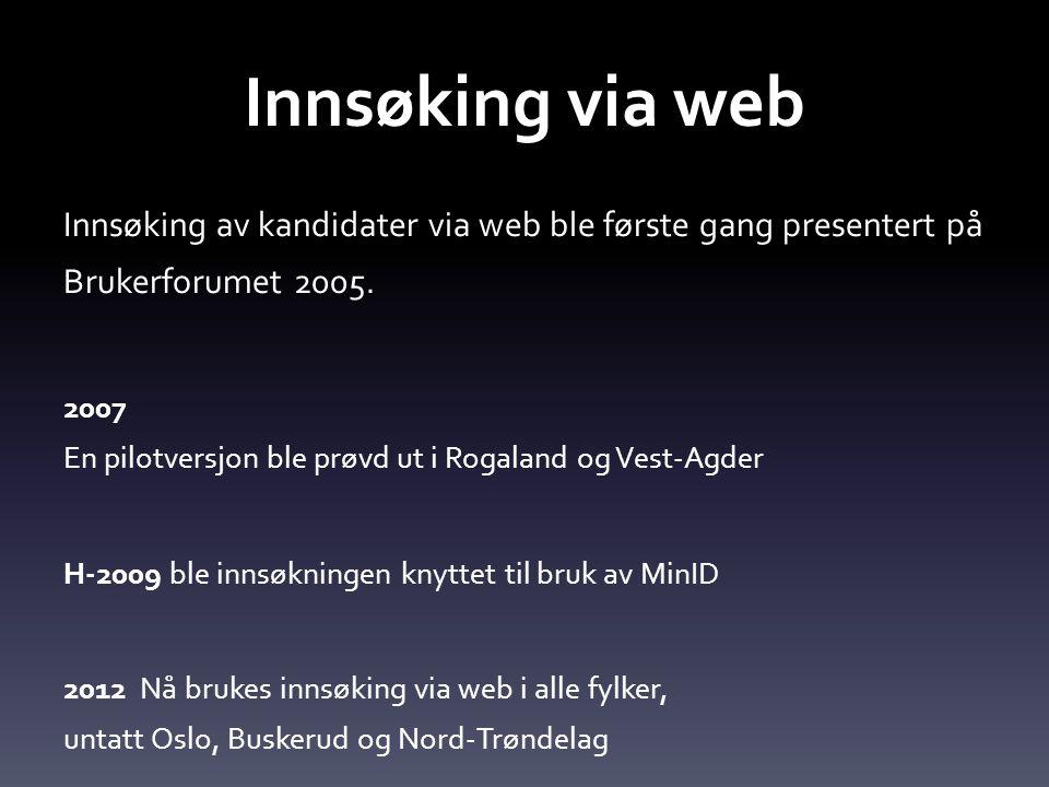 Innsøking via web Innsøking av kandidater via web ble første gang presentert på Brukerforumet 2005.
