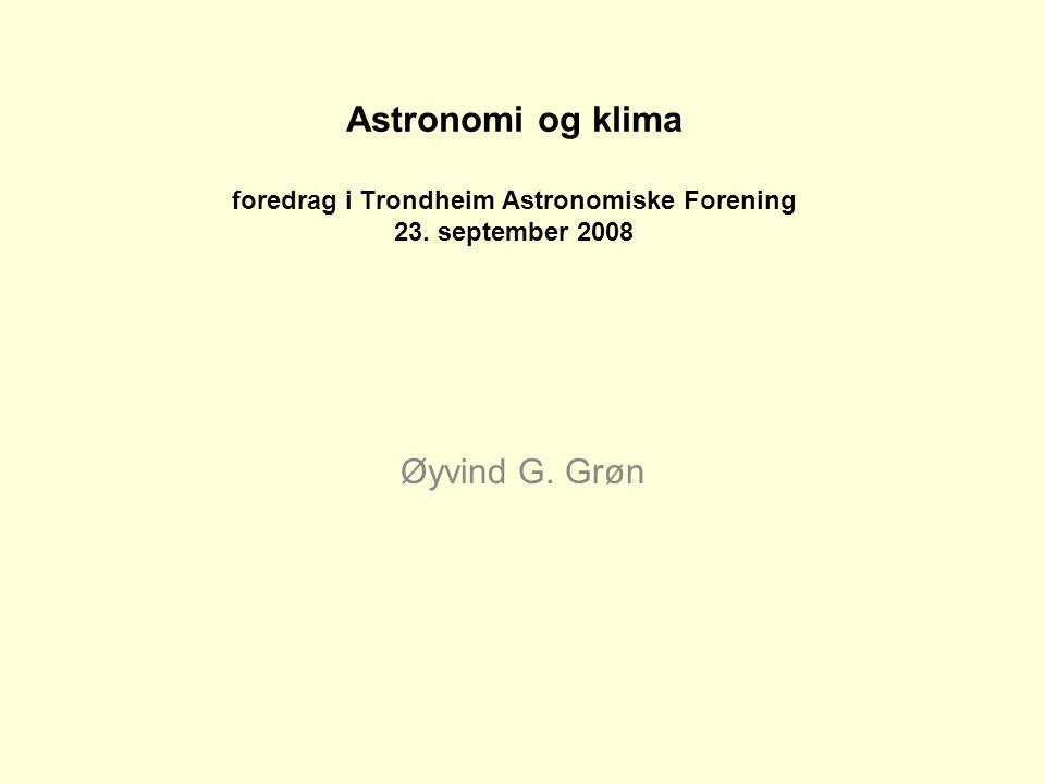 Astronomi og klima foredrag i Trondheim Astronomiske Forening 23