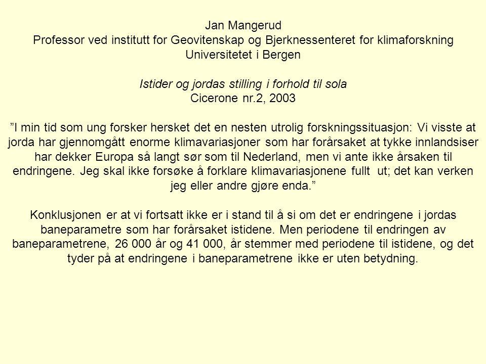 Universitetet i Bergen Istider og jordas stilling i forhold til sola