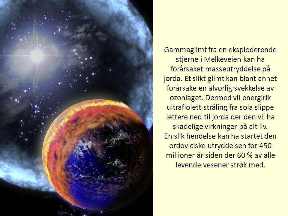 Gammaglimt fra en eksploderende stjerne i Melkeveien kan ha forårsaket masseutryddelse på jorda. Et slikt glimt kan blant annet forårsake en alvorlig svekkelse av ozonlaget. Dermed vil energirik ultrafiolett stråling fra sola slippe lettere ned til jorda der den vil ha skadelige virkninger på alt liv.