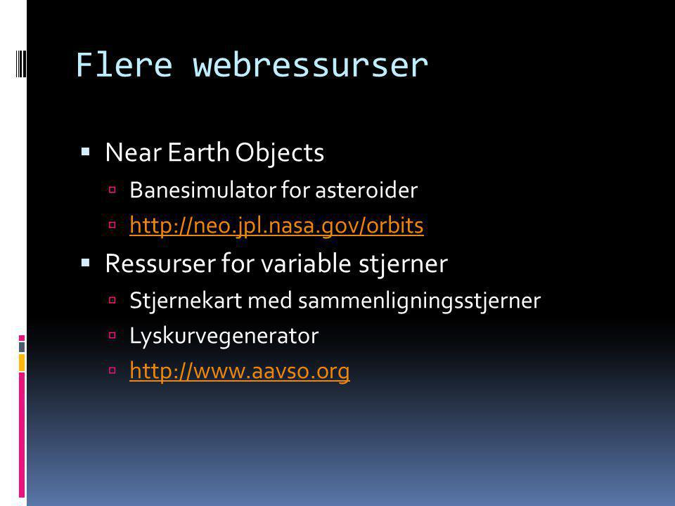 Flere webressurser Near Earth Objects Ressurser for variable stjerner