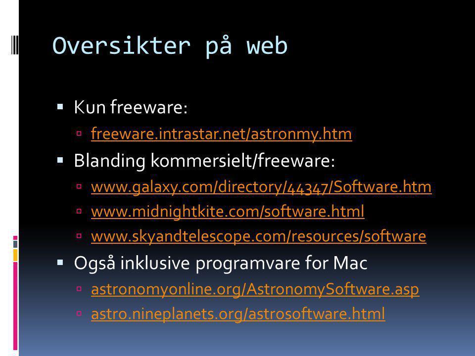 Oversikter på web Kun freeware: Blanding kommersielt/freeware: