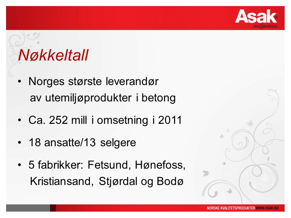 Nøkkeltall Norges største leverandør av utemiljøprodukter i betong