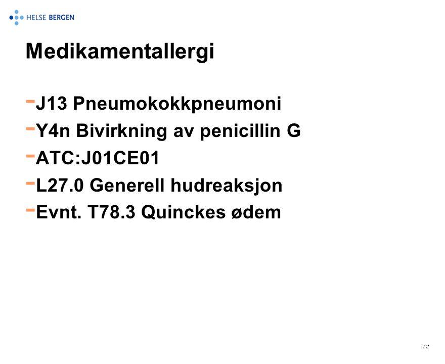 Medikamentallergi J13 Pneumokokkpneumoni